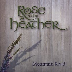 Rose in the Heather - Mountain Road