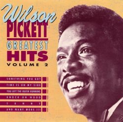 Wilson Pickett - Greatest Hits, Vol. 2