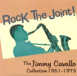 Rock the Joint! The Jimmy Cavallo Collection 1951-1973