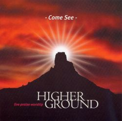 Come See - Higher Ground