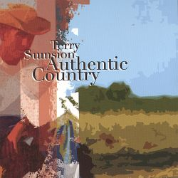 Terry Sumsion - Authentic Country