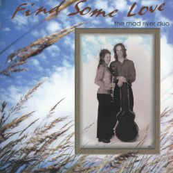 Mad River Band - Find Some Love