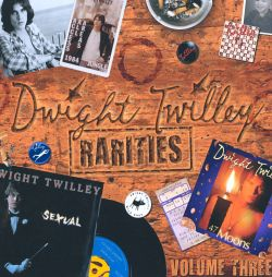 Dwight Twilley - Rarities, Vol. 3