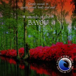 Sounds of Nature: Sounds of the Bayou