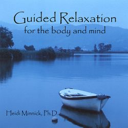 Heidi Minnick, Ph.D. - Guided Relaxation for the Body and Mind