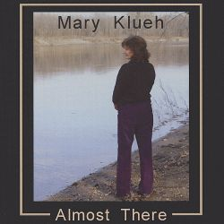 Mary Klueh - Almost There