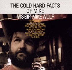 Misisipi Mike Wolf - The Cold Hard Facts of Mike