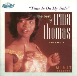 Irma Thomas - Time Is on My Side: The Best of Irma Thomas, Vol. 1