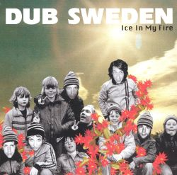 Dub Sweden - Ice My Fire