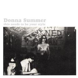 Donna Summer - This Needs to Be Your Style