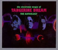 Tangerine Dream - The Electronic Magic of Tangerine Dream