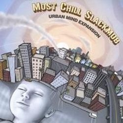 Most Chill Slackmob - Urban Mind Expansion