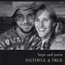 Hope & Justin - Faithful & True