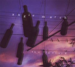 Augie March - The Vineyard