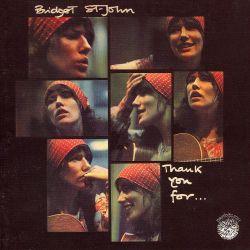 Bridget St. John - Thank You For...