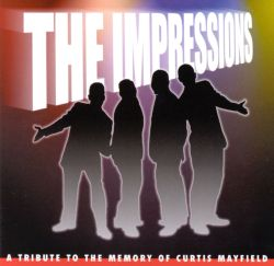 The Impressions - A Tribute to the Memory of Curtis Mayfield [Edeltone]