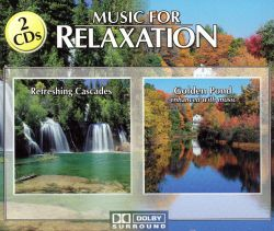 Music for Relaxation: Refreshing Cascades/Golden Pond