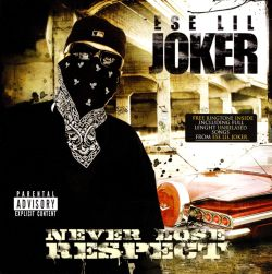 Ese Lil' Joker - Never Lost Respect
