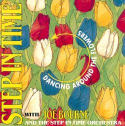 Dancing Around the Flowers with Joe Bourne and the S.I.T. Orchestra and Singers