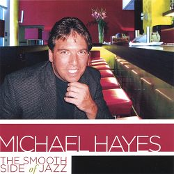 Michael Hayes - The Smooth Side of Jazz