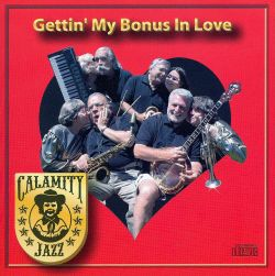 Calamity Jazz - Gettin' My Bonus In Love