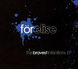 För Elise - The Bravest Intentions