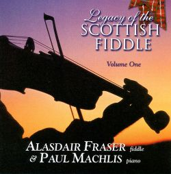 Legacy of the Scottish Fiddle, Vol. 1: Classic Tunes