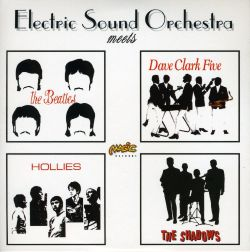 Electric Sound Orchestra - Meets the Beatles, the Hollies, Dave Clark Five & the Shadows