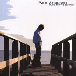 Paul Atkinson - Music for the Journey