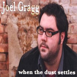 Joel Gragg - When the Dust Settles