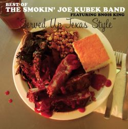 Served Up Texas Style: The Best of the Smokin' Joe Kubek Band