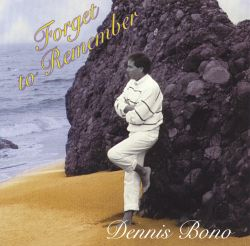 Dennis Bono - Forget to Remember
