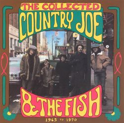 The Collected Country Joe & the Fish