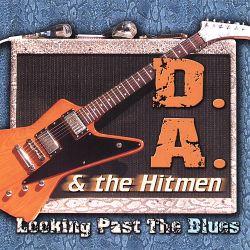 D.A. & The Hitmen - Looking Past the Blues