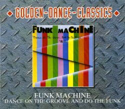 Funk Machine - Dance on the Groove (And Do the Funk)