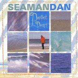 Seaman Dan - Perfect Pearl