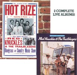 Hot Rize Presents Red Knuckles & the Trailblazers/Hot Rize in Concert