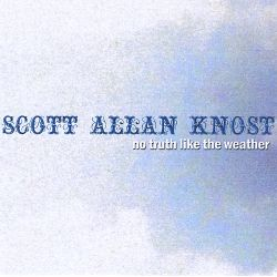 Scott Allan Knost - No Truth Like the Weather