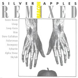 Silver Apples - Beacon Remixed