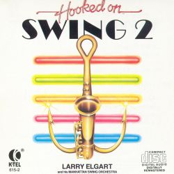 Larry Elgart & His Manhattan Swing Orchestra - Hooked on Swing, Vol. 2