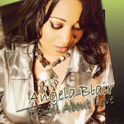 Angela Blair - It's All About Love