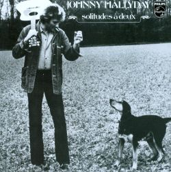 Johnny Hallyday - Solitudes a Deux