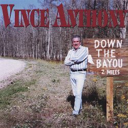 Vince Anthony - Down the Bayou