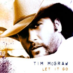 Tim McGraw - Let It Go/Set This Circus Down