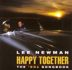 Lee Newman - Happy Together: The '60s Songbook