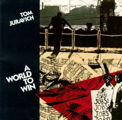 Tom Juravich - A World to Win