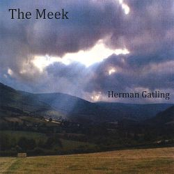 Herman Gatling - The Meek
