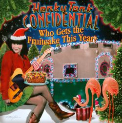 Honky Tonk Confidential - Who Gets the Fruitcake This Year?