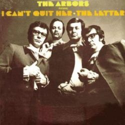 The Arbors - The Arbors Featuring I Can't Quit Her/The Letter