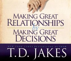 Making Great Relationships by Making Great Decisions